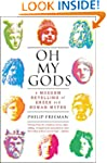Oh My Gods: A Modern Retelling of Gre...