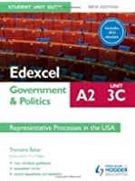 Edexcel A2 Government & Politics Student Unit Guide New Edition: Unit 3C Updated: Representative Processes in the USA (Edexcel A2 Students Book)