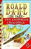 The Enormous Crocodile: Unabridged