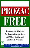 Prozac-Free: Homeopathic Medicine for Depression, Anxiety, and Other Mental and Emotional Problems