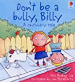 Don't be a Bully, Billy! (Cautionary Tales) (074605274X) by McCaferty, J.