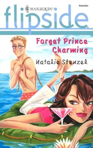 Image for Forget Prince Charming (Harlequin Flipside)