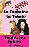 img - for La Fontaine - La Totale (illustr ) - Toutes les Fables (Les fables de Lafontaine t. 1) (French Edition) book / textbook / text book
