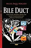 Bile Duct: Functional Anatomy, Disease and Injury Classification and Surgical Management