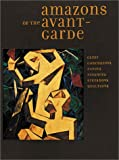 img - for Amazons of the Avant-Garde: Alexandra Exter, Natalia Goncharova, Liubov Popova, Olga Rozanova, Varvara Stepanova, and Nadezhda Udaltsova book / textbook / text book