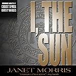 I, the Sun | Janet Morris
