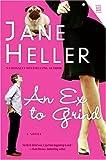 Ex to Grind, An: A Novel