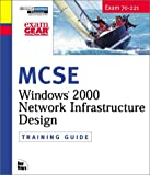 MCSE Training Guide (70-221): Designing a Windows 2000 Network Infrastructure (0735709823) by Dale Holmes