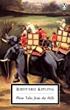 Plain Tales from the Hills (Penguin Twentieth-Century Classics) (0140183124) by Kipling, Rudyard