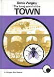 img - for Living World of the Town (Wrigley Books Eye Openers) book / textbook / text book