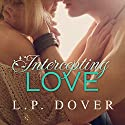 Intercepting Love: Second Chances, Book 5 (       UNABRIDGED) by L.P. Dover Narrated by Callie Dalton