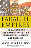 img - for Parallel Empires: The Vatican and the United States--Two Centuries of Alliance and Conflict book / textbook / text book