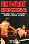 Kick Boxing: The Ultimate Guide to Co...