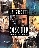 echange, troc Henri Cosquer - La Grotte Cosquer. Plongée dans la Préhistoire