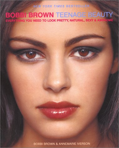 Image for Bobbi Brown Teenage Beauty: Everything You Need to Look Pretty, Natural, Sexy and Awesome