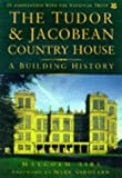 img - for The Tudor & Jacobean Country House: A Building History book / textbook / text book