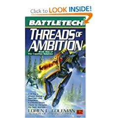 Battletech 44: Threads of Ambition: Book 1 of the Capellan Solution by Loren Coleman