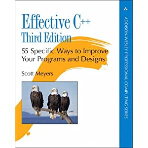 Effective C++: 55 Specific Ways to Improve Your Programs and Designs (3rd Edition) (Addison-Wesley Professional Computing Series)