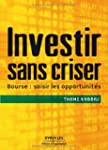 INVESTIR SANS CRISER : BOURSE - SAISI...