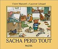 Sacha perd tout par Claire Masurel