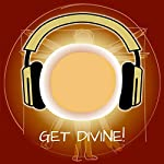 Get Divine! Unveil Your Own Divinity by Hypnosis: Discover your divine core now and experience a communion with the universe!   Kim Fleckenstein