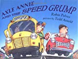 Axle Annie and the Speed Grump (0803727879) by Pulver, Robin