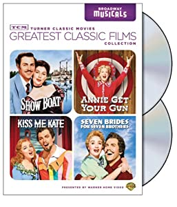 Tcm Greatest Classic Films Collection Broadway Musicals Show Boat Annie Get Your Gun Kiss Me Kate Seven Brides For Seven Brothers from Turner Classic Movie