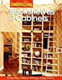 img - for Bookshelves & Cabinets (Southern Living (Paperback Sunset)) book / textbook / text book