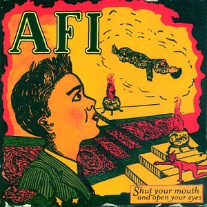 A.F.I. - Shut Your Mouth & Open Your Eyes - Zortam Music