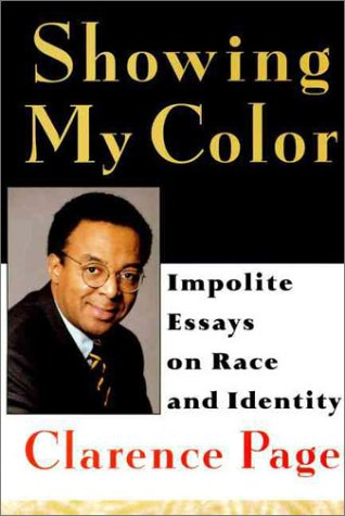 Showing My Color: Impolite Essays on Race in America, Clarence Page