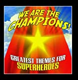 We Are the Champions: Greatest Themes for Superheroes