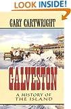 Galveston: A History of the Island (Chisholm Trail Series)
