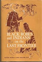 Black Robes and Indians on the Last Frontier…