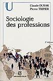 echange, troc Claude Dubar, Pierre Tripier - Sociologie des professions