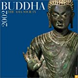 Buddha:  The Asia Society 2002 Wall Calendar (0789305585) by Asia Society