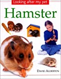 Looking After My Pet Hamster (0754810887) by Alderton, David