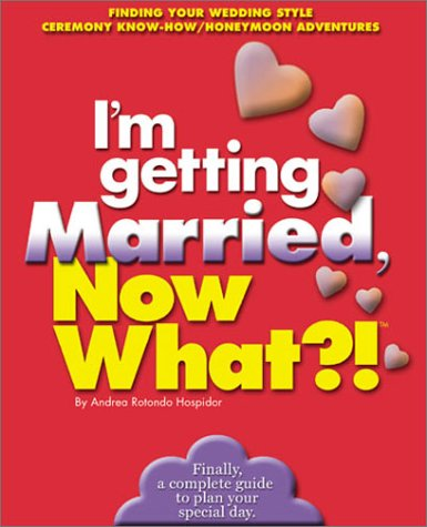 Im Getting Married, Now What?!, ANDREA ROTONDO HOSPIDOR