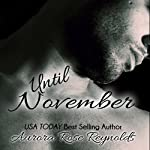 Until November: Until, Book 1 (       UNABRIDGED) by Aurora Rose Reynolds Narrated by Sheila Green