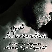 Until November: Until, Book 1 | Livre audio Auteur(s) : Aurora Rose Reynolds Narrateur(s) : Sheila Green