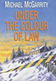 Under the Colour of Law (0709070950) by McGarrity, Michael