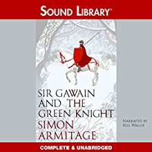 Sir Gawain and the Green Knight Audiobook by Simon Armitage Narrated by Bill Wallis