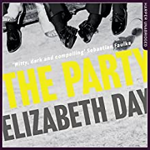 The Party Audiobook by Elizabeth Day Narrated by Greg Wagland, Stephanie Racine