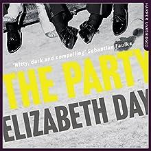 The Party | Livre audio Auteur(s) : Elizabeth Day Narrateur(s) : Greg Wagland, Stephanie Racine