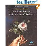 Jean-Louis Fargeon Marie-Antoinette'S Perfumer