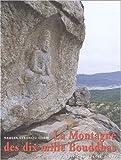 echange, troc Antoine Stéphani, Gyeong-ryeol Yun - La montagne des dix mille Bouddhas. Namsan, Gyeongju, un site de l'art bouddhique coréen du VIème au Xème siècle