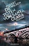 Die Toten von Santa Clara: Roman