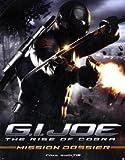 G.I Joe: The Rise of Cobra: Mission Dossier (G.I. Joe: Rise of Cobra) (1848562446) by Ruditis, Paul
