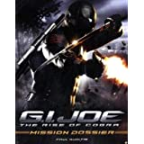 "G.I Joe: The Rise of Cobra: Mission Dossier (G.I. Joe: Rise of Cobra)von ""Paul Ruditis"""