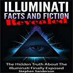 Illuminati Facts and Fiction Revealed | Stephen Sanderson