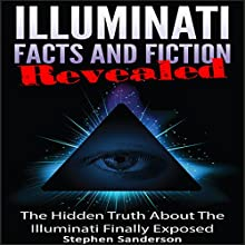 Illuminati Facts and Fiction Revealed (       UNABRIDGED) by Stephen Sanderson Narrated by Michael Smith